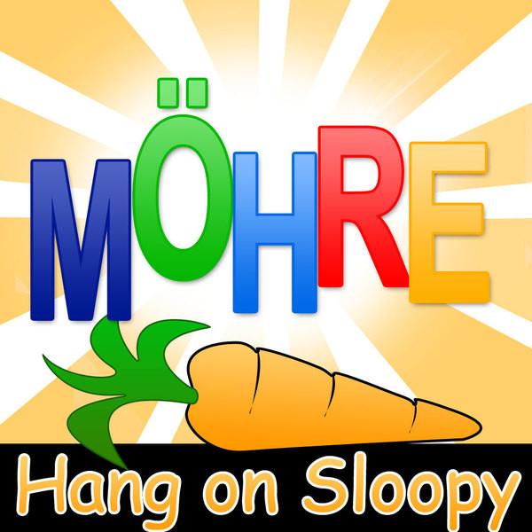 Hang On Sloopy - Möhre
