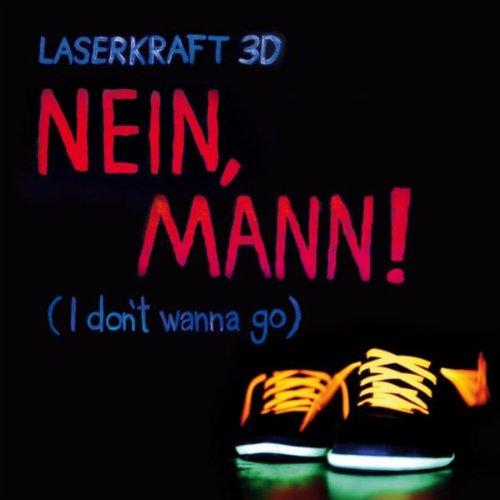 Nein, Mann! (Radio Edit) - Laserkraft 3D