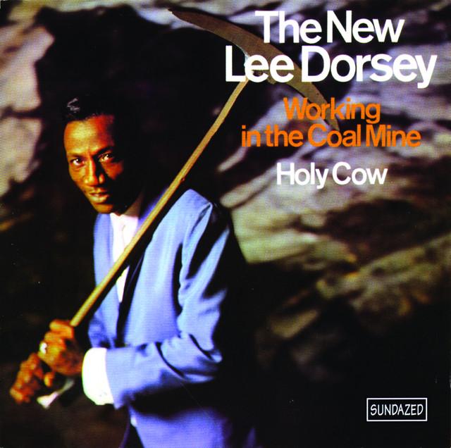 Working in the Coal Mine - Lee Dorsey