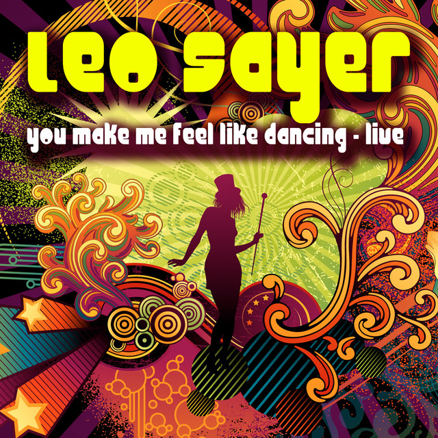 You Make Me Feel Like Dancing - Leo Sayer