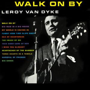 Walk On By - Leroy Van Dyke