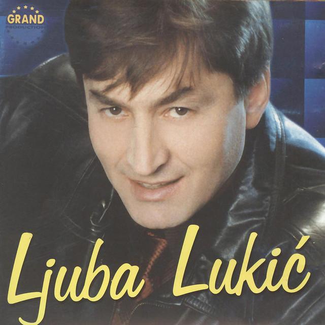 Sto Si Tuzan Druze Moj - Ljuba Lukic