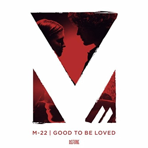 Good To Be Loved - M-22