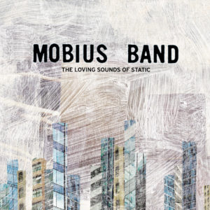 The Loving Sounds of Static - Mobius Band
