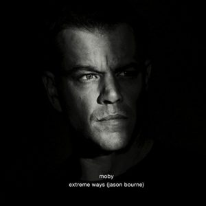 Extreme Ways (Jason Bourne) - Moby