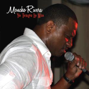 Yo Tengo Lo Mio - Moncho Rivera