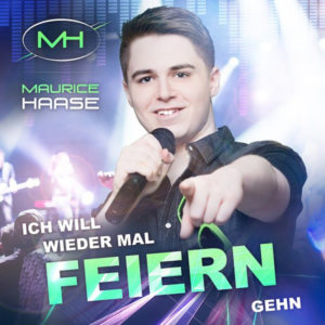 Ich Will Wieder Mal Feiern Gehn - Maurice Haase
