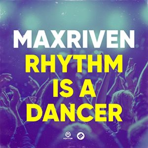 Rhythm Is a Dancer (Extended Mix) - MaxRiven