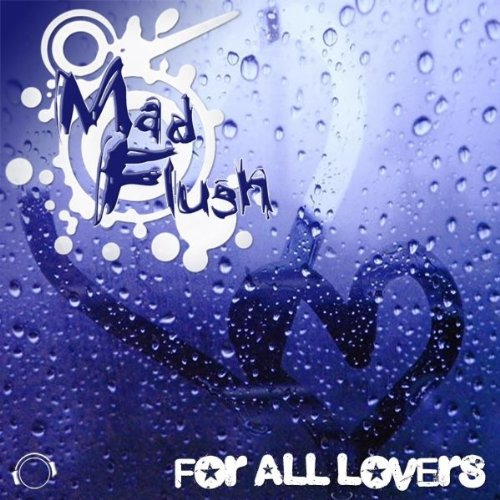 For All Lovers (Edit) - Mad Flush