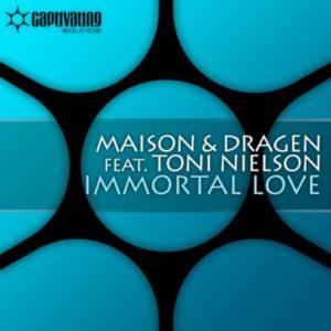 Immortal Love (feat. Toni Nielson) - Maison & Dragen