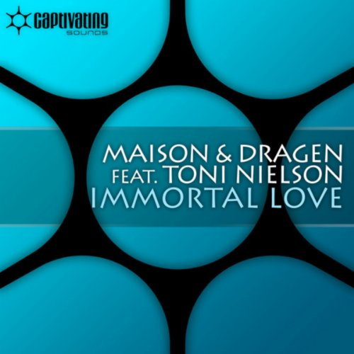 Immortal Love (feat. Toni Nielson) - Maison & Dragen