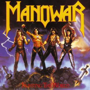 Fighting the World - Manowar