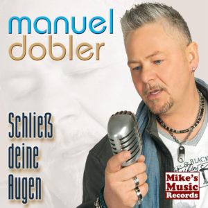 Schließ deine Augen - Manuel Dobler