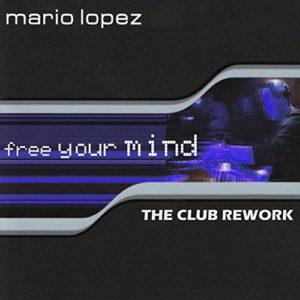 Free Your Mind (Steve Cypress Remix) - Mario Lopez