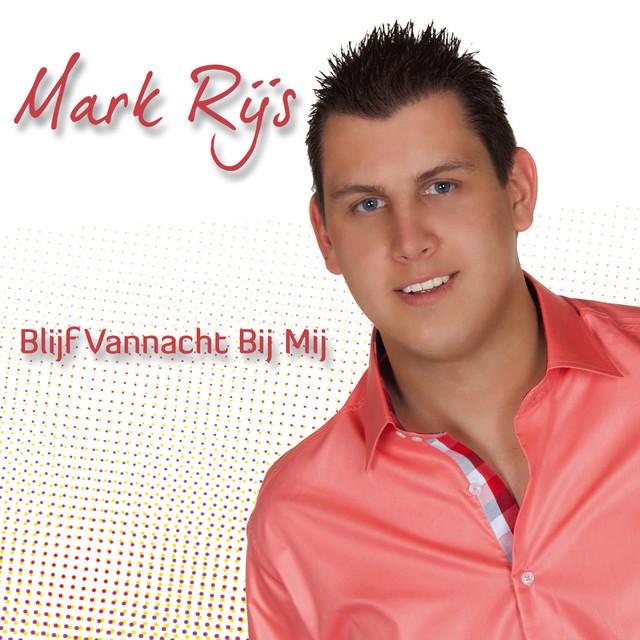 Blijf Vannacht Bij Mij - Mark Rijs