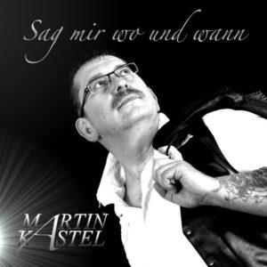 Sag mir wo und wann - Martin Kastel