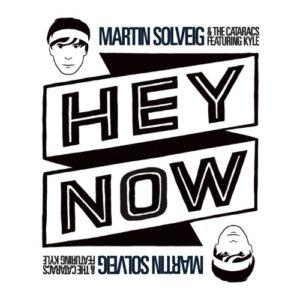 Hey Now (feat. Kyle) - Martin Solveig & The Cataracs