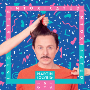 Intoxicated - Martin Solveig & GTA