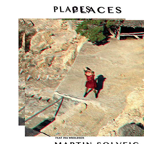 Places (feat. Ina Wroldsen) - Martin Solveig