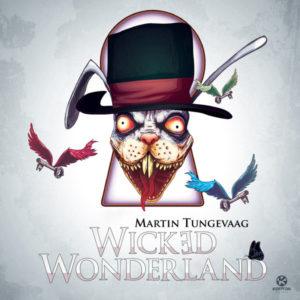 Wicked Wonderland - Martin Tungevaag