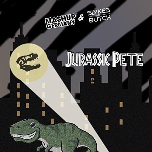 Jurassic Pete - Mashup-Germany & Slykes&Butch