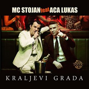Kraljevi Grada - MC Stojan & Aca Lukas