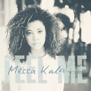 Feel Me - Mecca Kalani