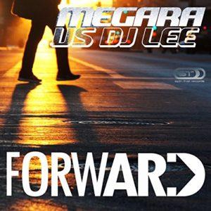 Forward (Club Mix) - Megara & DJ Lee