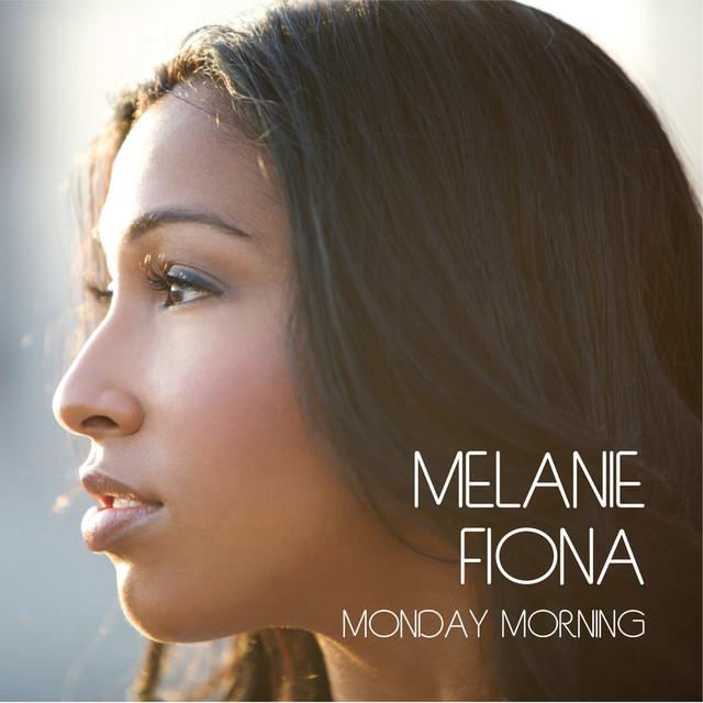 Monday Morning - Melanie Fiona