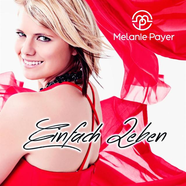 Ich lebe diesen Augenblick - Melanie Payer