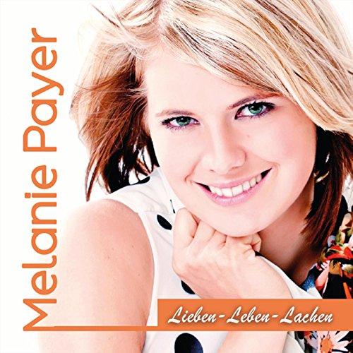 Lieben - Leben - Lachen - Melanie Payer
