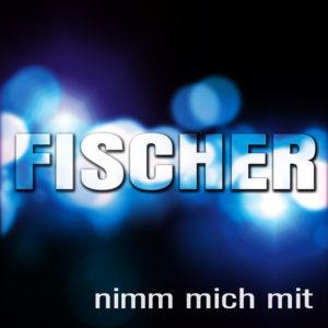 Nimm mich mit - Michael Fischer