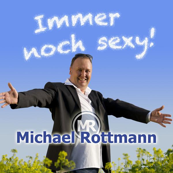 Immer noch sexy! - Michael Rottmann