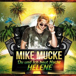 Du und ich (Heut Nacht Helene) [Party Mix] - Mike Mucke