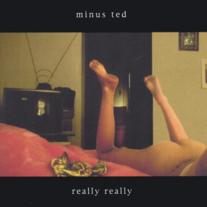 Really Really - Minus Ted