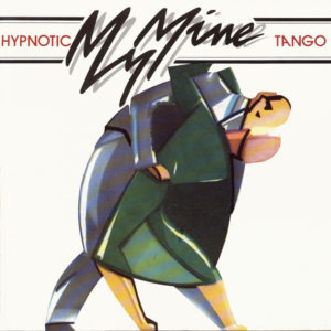 Hypnotic Tango - My Mine