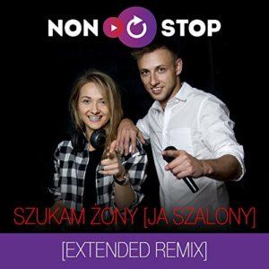 Szukam Żony (Ja Szalony) - Non Stop