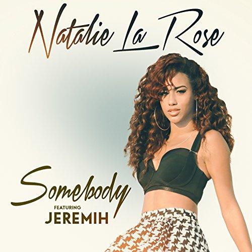 Somebody (feat. Jeremih) - Natalie La Rose