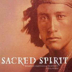 Yeha-Noha (Wishes of Happiness and Prosperity) - Sacred Spirit