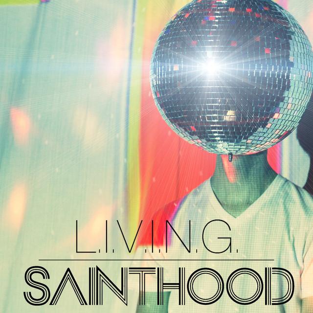 L.I.V.I.N.G. - SAINTHOOD