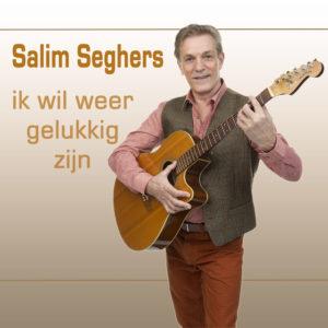 Ik Wil Weer Gelukkig Zijn - Salim Seghers