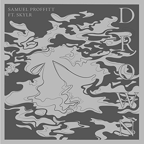 Drown (feat. Skylr) - Samuel Proffitt