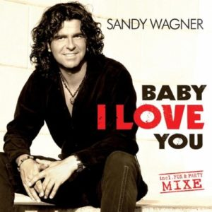 Baby I Love You (Discofox Mix) - Sandy Wagner