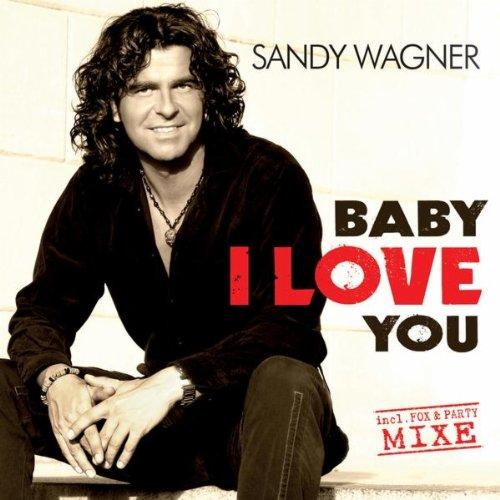 Baby I Love You (Discofox Mix) - Sandy Wagner