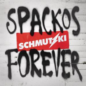 Spackos Forever - Schmutzki