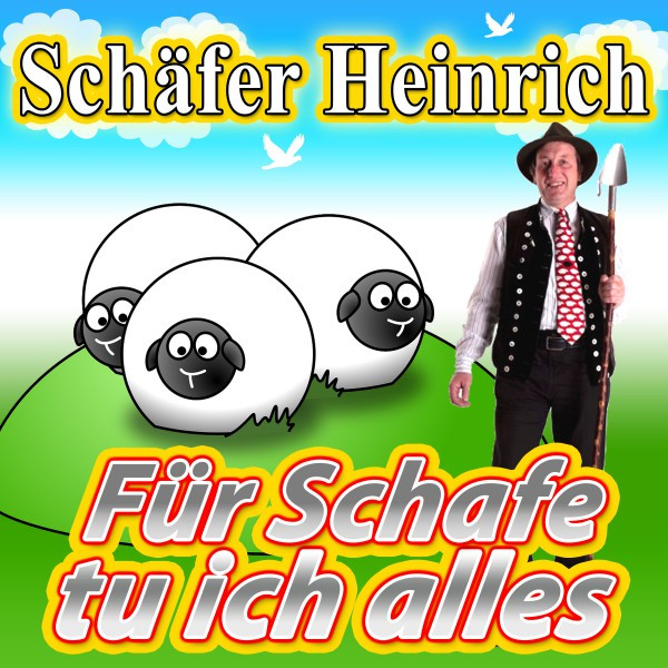 Für Schafe tu ich alles - Schäfer Heinrich