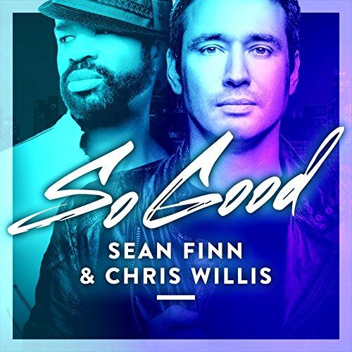 So Good - Sean Finn & Chris Willis