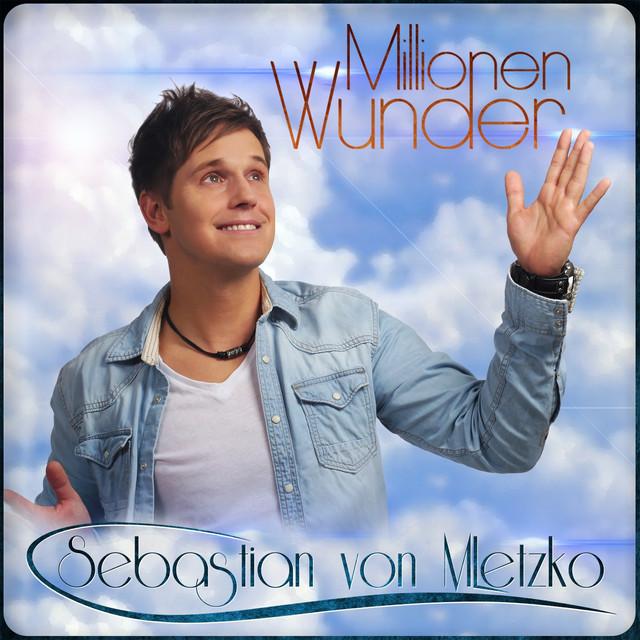 Millionen Wunder - Sebastian von Mletzko