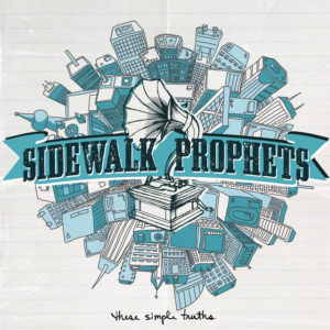 The Words I Would Say - Sidewalk Prophets