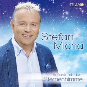 Schenk mir den Sternenhimmel - Stefan Micha